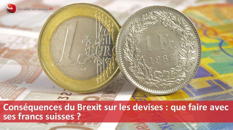 cons quences du brexit sur les devises que faire avec ses francs suisses travailler en suisse. Black Bedroom Furniture Sets. Home Design Ideas
