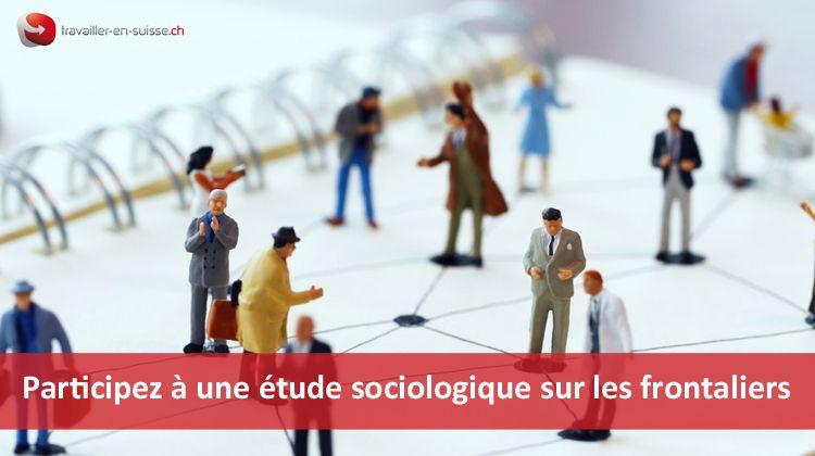 participez  u00e0 une  u00e9tude sociologique sur les frontaliers en suisse