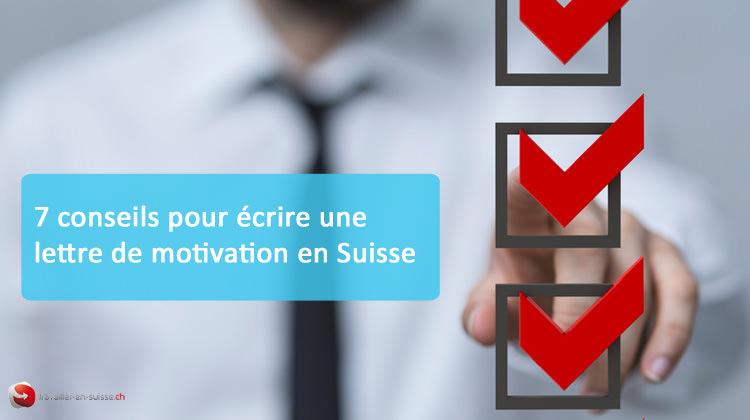 7 conseils pour écrire une lettre de motivation suisse