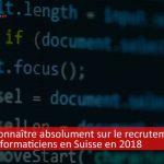 8 chiffres à connaître absolument sur le recrutement et le salaire des informaticiens en Suisse en 2018