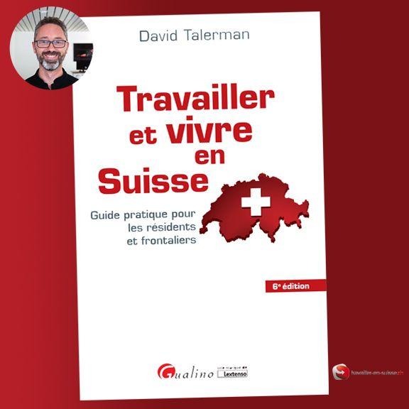 Travailler et vivre en Suisse, 6ème édition