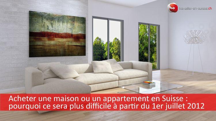 achat maison suisse appartement difficile