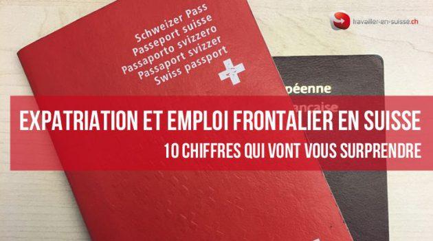 Expatriation et emploi frontalier en Suisse : 10 chiffres qui vont vous surprendre