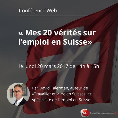 """Conférence web """"Mes 20 vérités sur l'emploi en Suisse"""" par David Talerman"""