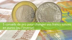 Conseils change francs suisses euros