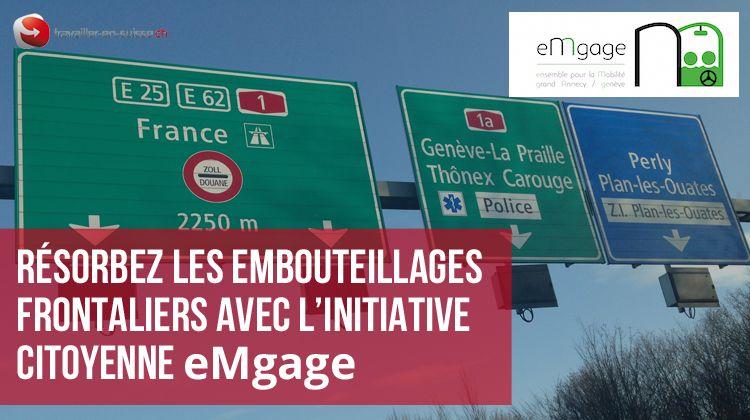 avec eMgage, résorbez les embouteillages frontaliers