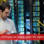 Opportunités d'emploi pour les ingénieurs en Suisse