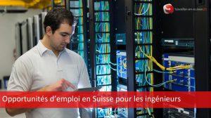 opporunités emploi ingénieurs en Suisse