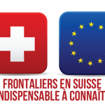 Frontalier suisse : l'indispensable à connaître