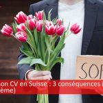 Mentir sur son CV en Suisse : 3 risques importants à connaître (j'adore le 3ème)