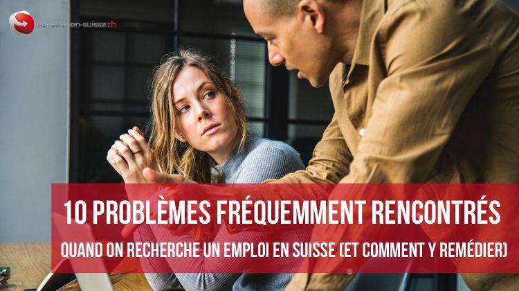 10 problèmes fréquent de la recherche d'emploi en Suisse
