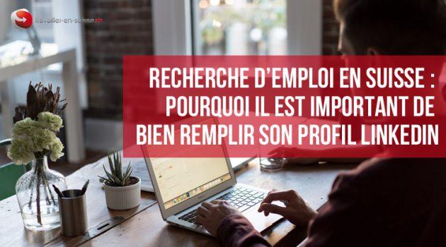Recherche d'emploi en Suisse : pourquoi il est important de (bien) compléter son profil LinkedIn