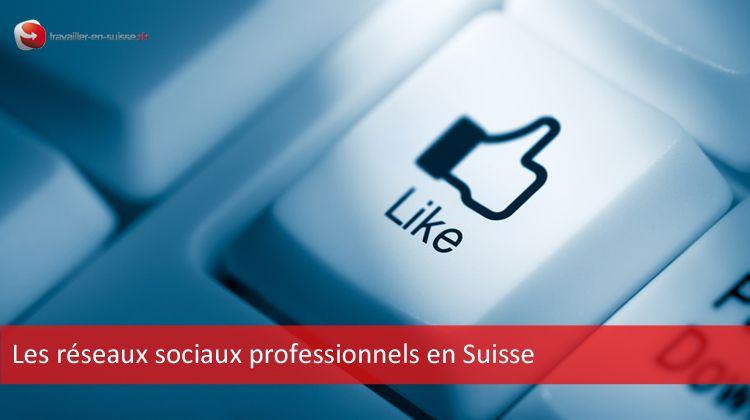 Réseaux sociaux professionnels en Suisse
