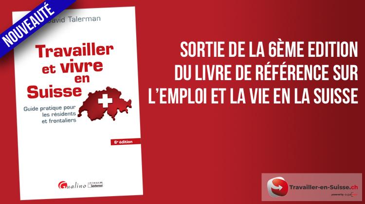 Sortie de la 6ème édition de «Travailler et vivre en Suisse»