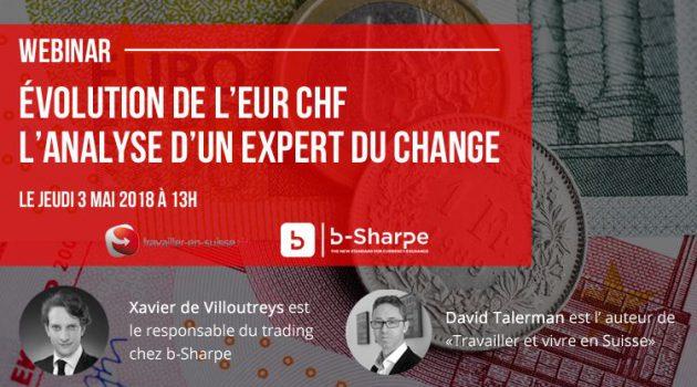 Evolution de l'EUR CHF : l'analyse d'un expert du change