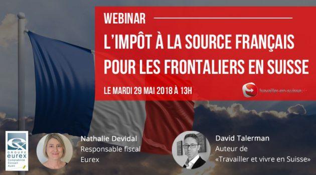 L'impôt à la source français pour les frontaliers en Suisse : mode d'emploi [Webinar]